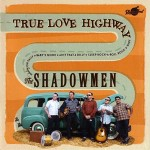 CD - Shadowmen - True Love Highway