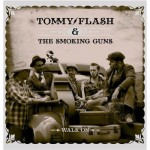 CD - Tommy Flash & The Smoking Guns - Walk On