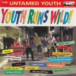 CD - Untamed Youth - Youth Runs Wild!