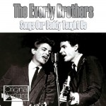 CD - The Everly Brothers - Songs Our Daddy Taught Us