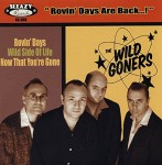 Single - Wild Goners - Rovin' Days, Wild Side Of Life, Now That You're Gone
