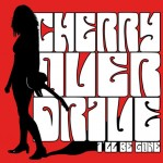 Single - Cherry Overdrive - I'll Be Gone
