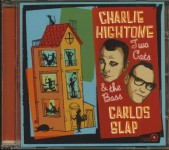 CD - Charlie Hightone & Carlos Slap - Two Cats & the Bass