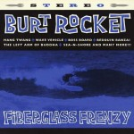 CD - Burt Rocket - Fiberglass Frenzy