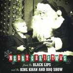 Single - Black Lips - Christmas In Baghdad  King Khan & Bbq Show Plump Righteous
