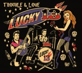 CD - Lucky 13 - Trouble And Love