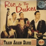 Single - Ric & the Dukes - Train Again Blues