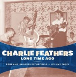 LP - Charlie Feathers - Long Time Ago