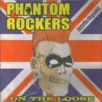CD - Phantom Rockers - On The Loose (Edicion Especial)