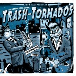 Single - Trash-Tornados - The Amazing Swing And Roll