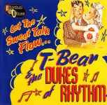 CD - T-Bear & The Dukes Of Rhythm - Let The Sweet Talk Flow
