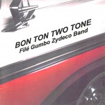CD - File Gumbo Zydeco Band - Bon Ton Two Tone