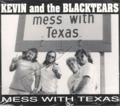 CD - Kevin And The Blacktears - Mess With Texas