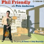 CD - Phil Friendly & Pete Anderson - My Shadow