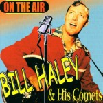 CD - Bill Haley & the Comets - On The Air