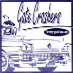 CD - Gate Crashers - Twenty Good Reasons