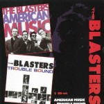 CD-2 - Blasters - American Music / Trouble Bound