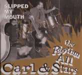 CD - Carl & the Rhythm All Stars - Slipped My Mouth