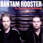 LP - Bantam Rooster - The Cross and The Switchblade Dynamic Detroit Duo (Guitar/Drummer) Cut Loose With Lp #2, Recorded Once Again With Jim Diamond At The Fabulous Ghetto Studios Of Downtown Detroit,