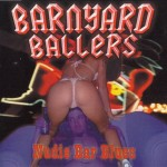 LP - Barnyard Ballers - Nudie Bar Blues