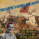 CD - Lee Denson & Aka Jesse James - The South Gonna Rise Again