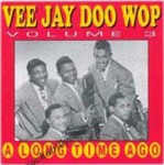 CD - VA - Vee Jay Doo Wop Vol. 3 - A Long Time Ago