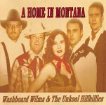 CD - Washboard Wilma - A Home In Montana
