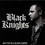 CD - Black Knights - Gold Teeth & Silver Charms