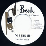 Single - Bad Seeds - I?m A King Bee / A Taste Of The Same