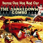 CD - Shakedown Combo - Burnt Out Hot Rod Car