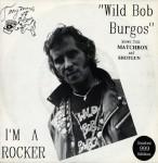 Single - Wild Bob Burgos - I'm A Rocker