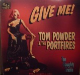 10inch - Tom Powder & The Potfires - Give Me!