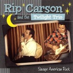 CD - Rip Carson & And The Twilight Trio - Savage American Rock