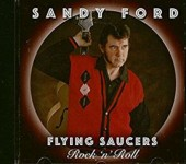 CD - Flying Saucers - Sandy Ford Rock'n'Roll