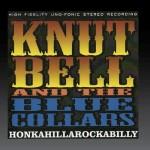 CD - Knut Bell & The Blue Collars - Honkahillarockabilly