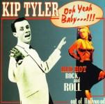 CD - Kip Tyler - Ooh Yeah Baby - Great Hollywood Rock & Roll