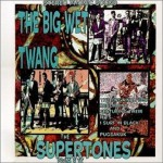 CD - Supertones - The Big Wet Twang