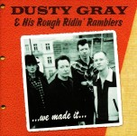 CD - Dusty Gray & His Rough Ridin' Ramblers - ...we made it...