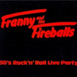 LP - Franny And The Fireballs - Rock'n'Roll Live Party