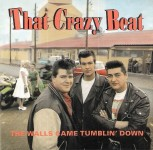 CD - That Crazy Beat - The Walls Came Tumblin' Down