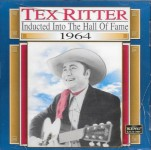 CD - Tex Ritter - Hall Of Fame , Inducted 1964