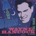 CD - Wayne Hancock - A-Town Blues, plus Bonus Tracks