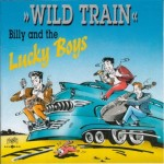 CD - Billy & The Lucky Boys - Wild Train