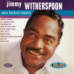 CD - Jimmy Witherspoon - Sings The Blues Sessions
