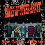 CD - Kings From Outer Space - How To Fly A Rocket