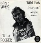 Single - Wild Bob Burgos - I'm a rocker, Black and Blue, She'll be rockin, Red Light, Green Light
