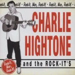CD - Charlie Hightone & The Rock It's - Rock It, Men, Rock It!