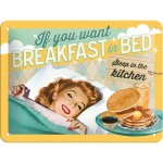 Blechschild 15x20 cm - Breakfast In Bed