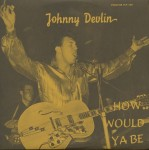 LP - Johnny Devlin - How Would Ya Be