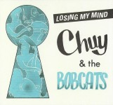 CD - Chuy & The Bobcats - Losing My Mind